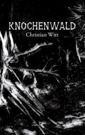 Buchcover zu Knochenwald von Christian Witt - Genre: humor, horror
