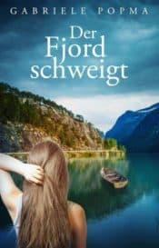 Buchcover zu Der Fjord schweigt von Gabriele Popma - Genre: thriller, liebesromane, drama