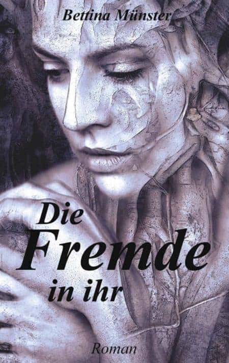 Buchcover zu Die Fremde in ihr von Bettina Münster - Genre: thriller