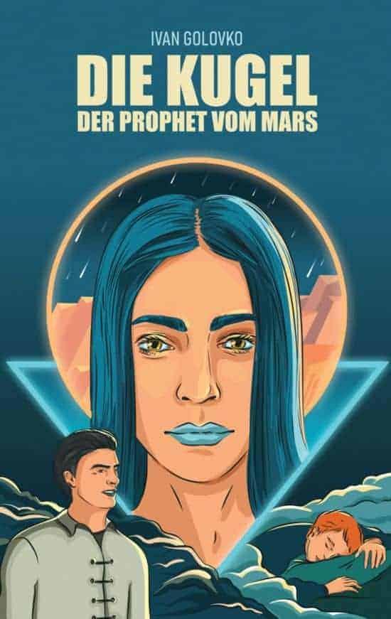 Buchcover zu Die Kugel - Der Prophet vom Mars von Ivan Golovko - Genre: fantasy