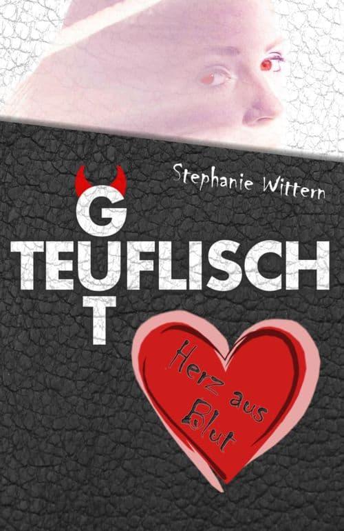Buchcover zu Teuflisch gut: Herz aus Blut von Stephanie Wittern - Genre: liebesromane, jugendbuecher, fantasy