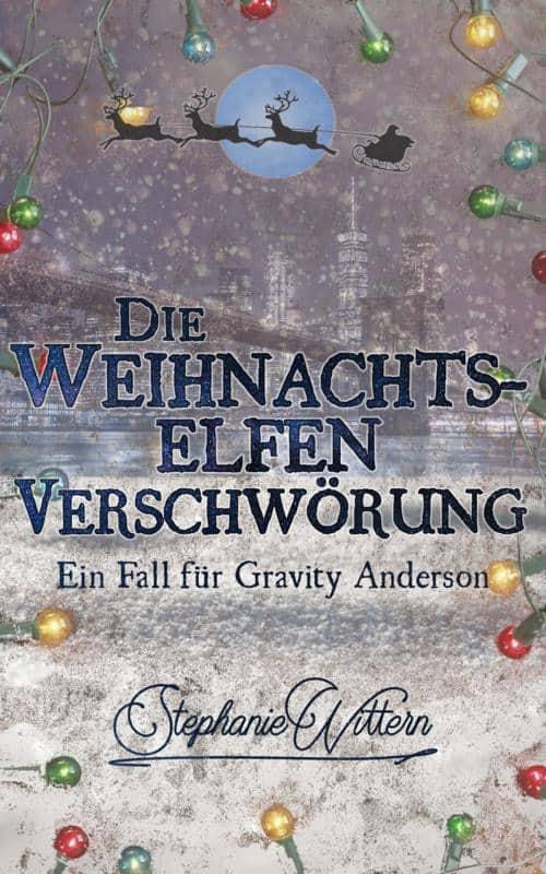 Buchcover zu Die Weihnachtselfen-Verschwörung von Stephanie Wittern - Genre: weihnachten, krimi, fantasy