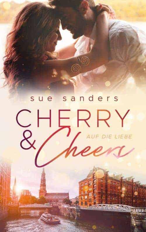 Buchcover zu Cherry & Cheers - Auf die Liebe von Sue Sanders - Genre: liebesromane