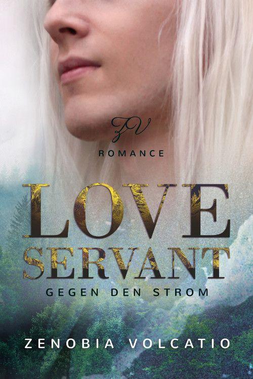 Buchcover zu Love Servant: Gegen den Strom von Zenobia Volcatio - Genre: liebesromane, dystopie