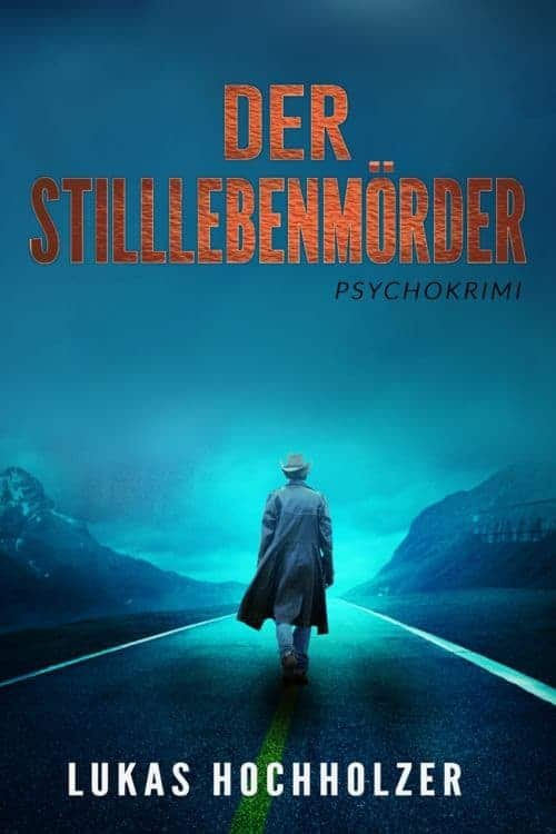 Buchcover zu Der Stilllebenmörder von Lukas Hochholzer - Genre: thriller, krimi
