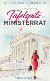 Buchcover zu Zwischen Tafelspitz und Ministerrat: Sammelband von Brigitte Teufl-Heimhilcher - Genre: humor, gesellschaftsromane