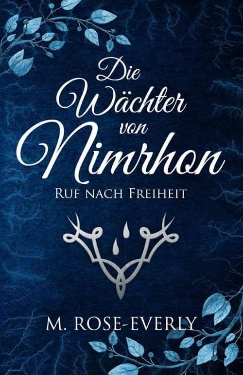 Buchcover zu Die Wächter von Nimrhon - Ruf nach Freiheit von M. Rose-Everly - Genre: fantasy, dystopie