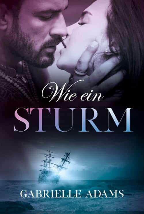 Buchcover zu Wie ein Sturm von Gabrielle Adams - Genre: liebesromane, historische-romane