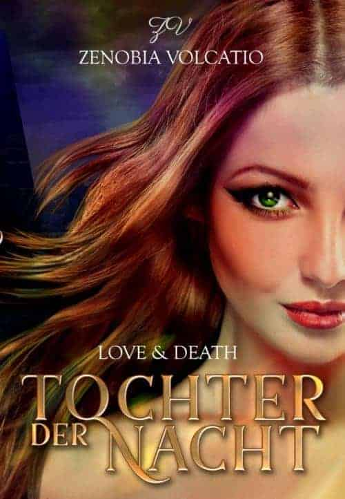 Buchcover zu Love & Death: Tochter der Nacht von Zenobia Volcatio - Genre: fantasy