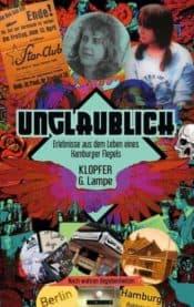 Buchcover zu Unglaublich - Erlebnisse aus dem Leben eines Hamburger Flegels von Klopfer G. Lampe - Genre: biografien