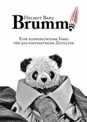 Buchcover zu Brumm! – Eine schwarz/weiße Fabel für das postfaktische Zeitalter von Helmut Barz - Genre: humor, fantasy