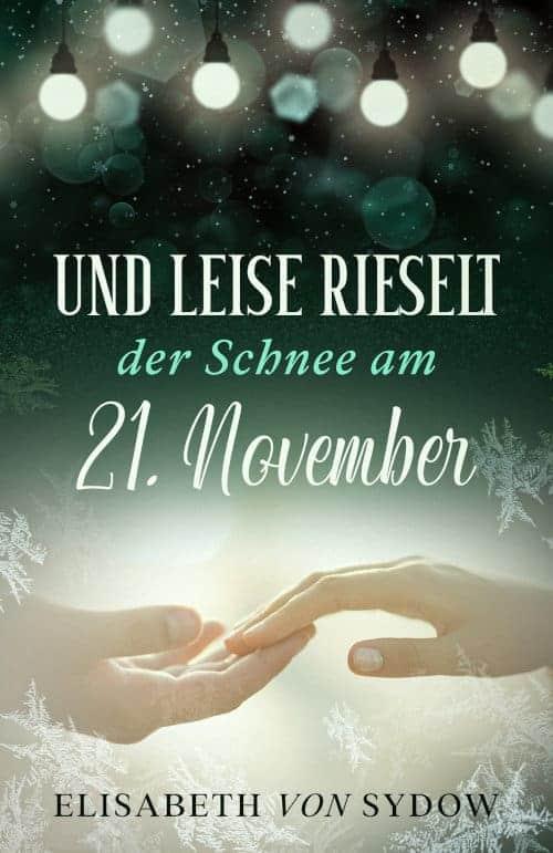 Buchcover zu Und leise rieselt der Schnee am 21. November von Elisabeth von Sydow - Genre: liebesromane