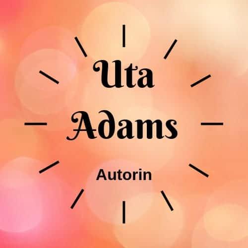 Uta Adams - - Die Autorin bei Indie-Autoren Bücher