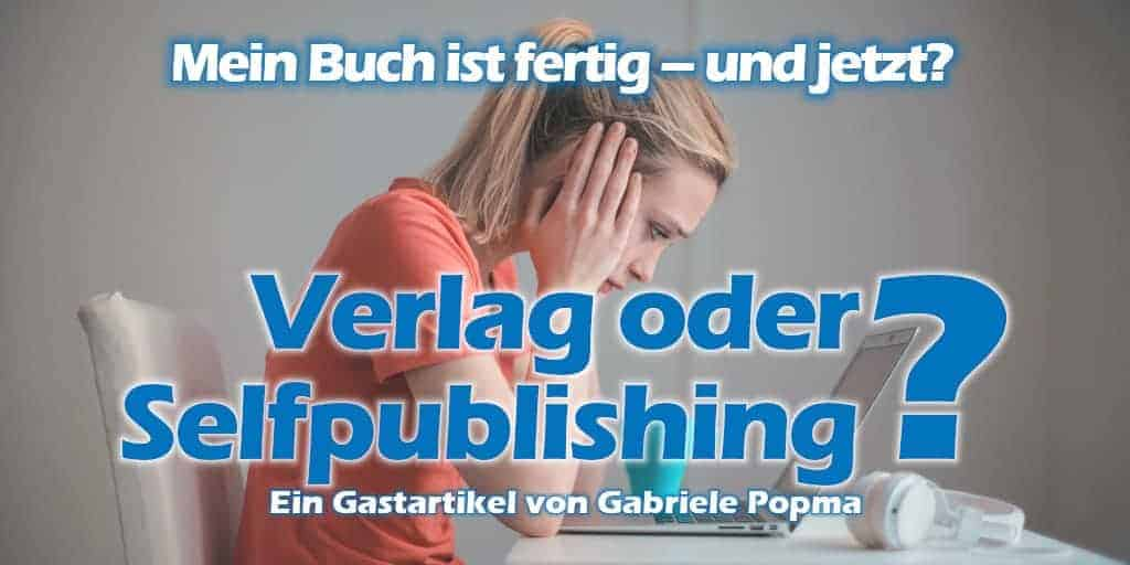 Buchveröffentlichung: Verlag oder Selfpublishing? - Ein ganz persönlicher Erfahrungsbericht