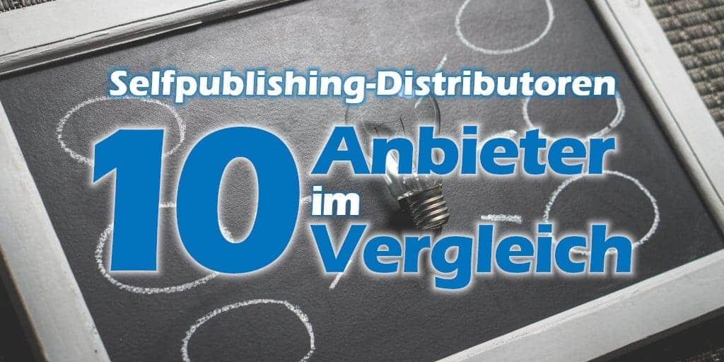 Selfpublishing-Distributoren: Ein Vergleich von 10 verschiedenen Anbietern