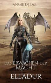 Buchcover zu Elladur - das Erwachen der Macht von Angie Delazi - Genre: fantasy