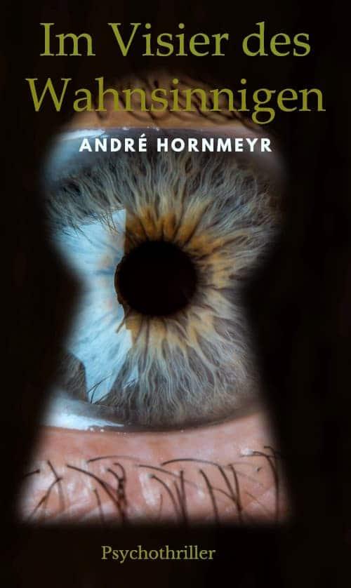Buchcover zu Im Visier des Wahnsinns von André Hornmeyr - Genre: thriller