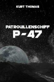 Buchcover zu Patrouillenschiff P-47 von Kurt Thomas - Genre: science-fiction