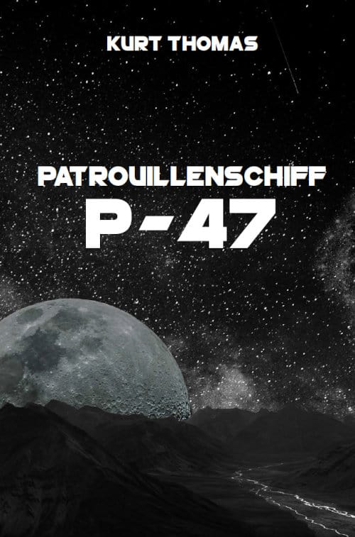 Buchcover zu Patrouillenschiff P-47 von Kurt Thomas - Genre: science-fiction