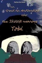 Buchcover zu Vom Grusel des Andersseins oder ein Skelett namens Tobi von Carina Iris Kautz - Genre: jugendbuecher