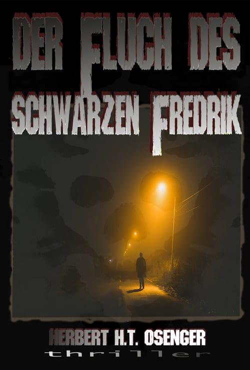 Der Fluch des schwarzen Fredrik von Herbert H. T. Osenger