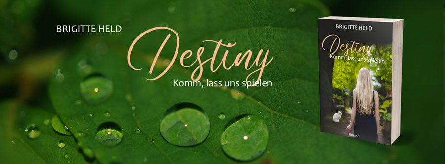 Werbebanner für Destiny – Komm, lass uns spielen von Brigitte Held