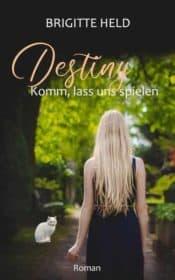 Buchcover zu Destiny - Komm, lass uns spielen von Brigitte Held - Genre: liebesromane, krimi