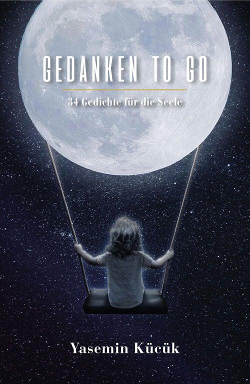 Buchcover zu Gedanken to go - 34 Gedichte für die Seele von Yasemin Kücük - Genre: lyrik