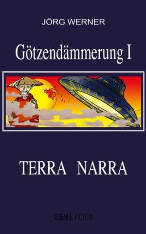 Buchcover zu Götzendämmerung I: Terra Narra von Jörg Werner - Genre: humor, science-fiction