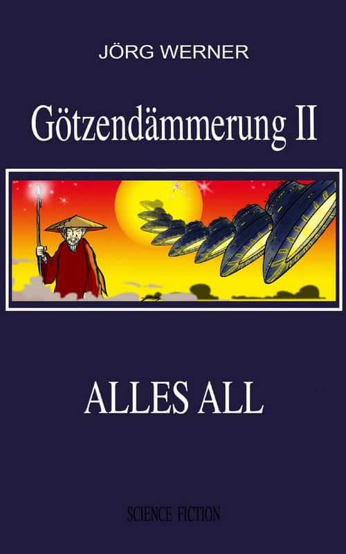 Buchcover zu Götzendämmerung II: Alles All von Jörg Werner - Genre: humor, science-fiction