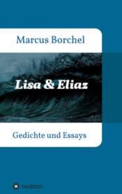Buchcover zu Lisa & Eliaz - Gedichte und Essays von Marcus Borchel - Genre: lyrik