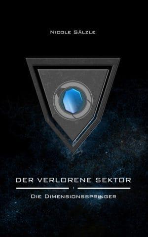 Buchcover zu Der Verlorene Sektor: Die Dimensionsspringer von Nicole Sälzle - Genre: science-fiction