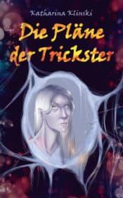 Buchcover zu Die Pläne der Trickster von Katharina Klinski - Genre: fantasy