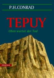 Buchcover zu TEPUY - Oben wartet der Tod von P.H. Conrad - Genre: thriller