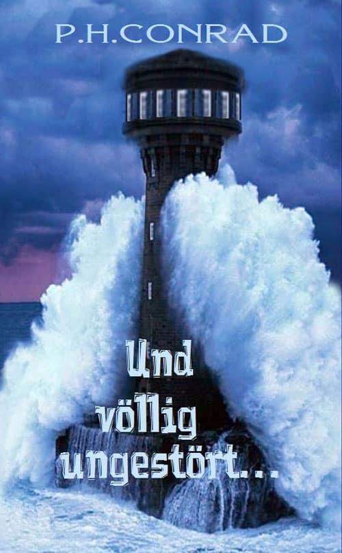 Buchcover zu Und völlig ungestört von P.H. Conrad - Genre: thriller, drama