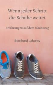 Buchcover zu Wenn jeder Schritt die Schuhe weitet von Bernhard Lakomy - Genre: ratgeber