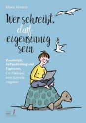 Buchcover zu Wer schreibt, darf eigensinnig sein von Maria Almana - Genre: sachbuecher