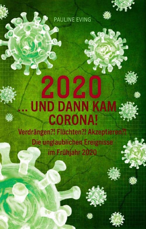 Buchcover zu 2020 ... und dann kam Corona! von Pauline Eving - Genre: gesellschaftsromane