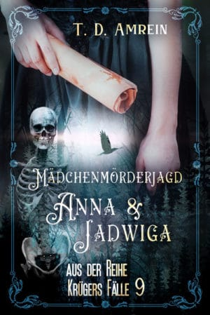 Buchcover zu Anna und Jadwiga: Mädchenmörderjagd von T. D. Amrein - Genre: thriller, krimi