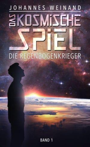 Buchcover zu Das Kosmische Spiel: Die Regenbogenkrieger von Johannes Weinand - Genre: science-fiction