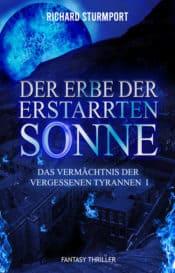 Buchcover zu Der Erbe der Erstarrten Sonne von Richard Sturmport - Genre: thriller, fantasy