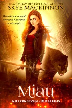 Buchcover zu Miau (Killerkatzen Buch 1) von Skye MacKinnon - Genre: liebesromane, fantasy