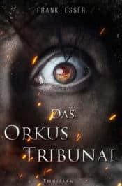 Buchcover zu Das Orkus Tribunal: Lukas Sontheims 2. Fall von Frank Esser - Genre: thriller