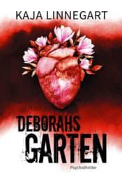 Buchcover zu Deborahs Garten von Kaja Linnegart - Genre: thriller