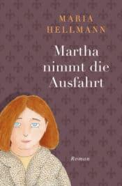 Buchcover zu Martha nimmt die Ausfahrt von Maria Hellmann - Genre: humor, liebesromane