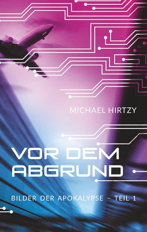 Buchcover zu Vor dem Abgrund von Michael Hirtzy - Genre: science-fiction, dystopie, thriller