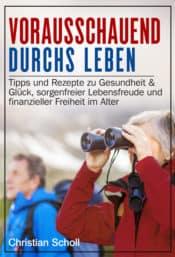 Buchcover zu Vorausschauend durchs Leben von Christian Scholl - Genre: ratgeber