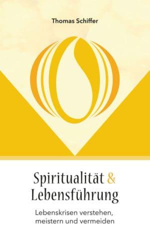 Buchcover zu Spiritualität und Lebensführung von Thomas Schiffer - Genre: sachbuecher, ratgeber