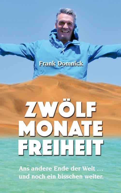 Buchcover zu Zwölf Monate Freiheit von Frank Domnick - Genre: sachbuecher, ratgeber