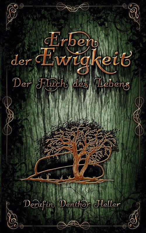 Buchcover zu Erben der Ewigkeit - Der Fluch des Lebens von Derufin Denthor Heller - Genre: horror, fantasy